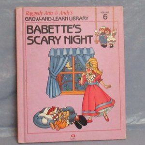 Raggedy Ann Andy Grow Learn Book 6 Babette's Scary